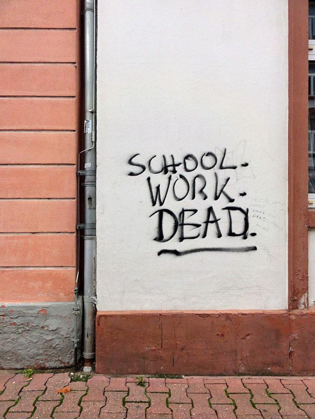 SCHOOL - WORK - DEAD
