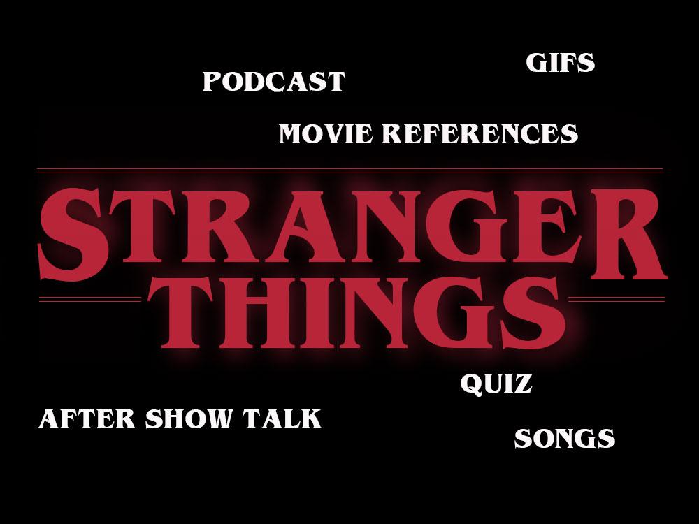 STRANGER THINGS - Recaps