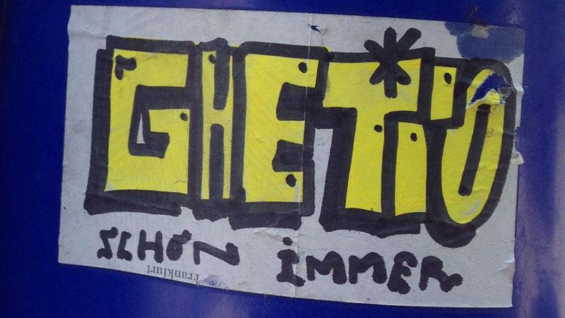 GHETTO SCHON IMMER