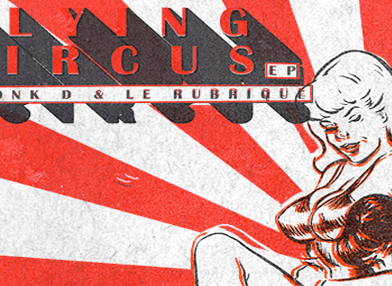 Phonk D & Le Rubrique - Flying Circus EP