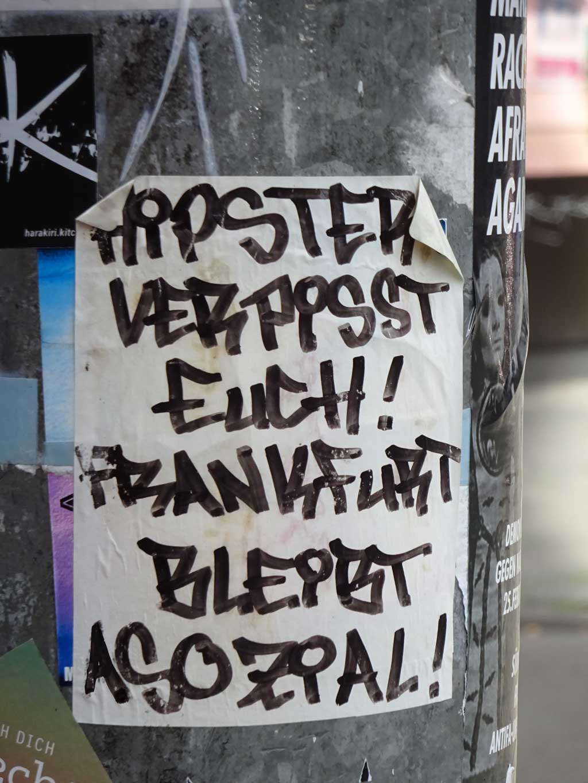 Hipster verpisst euch! Frankfurt bleibt asozial.