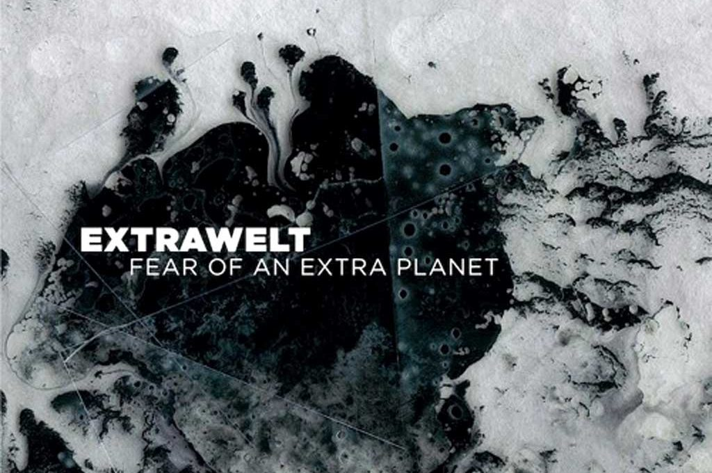 EXTRAWELT - FEAR OF AN EXTRA PLANET