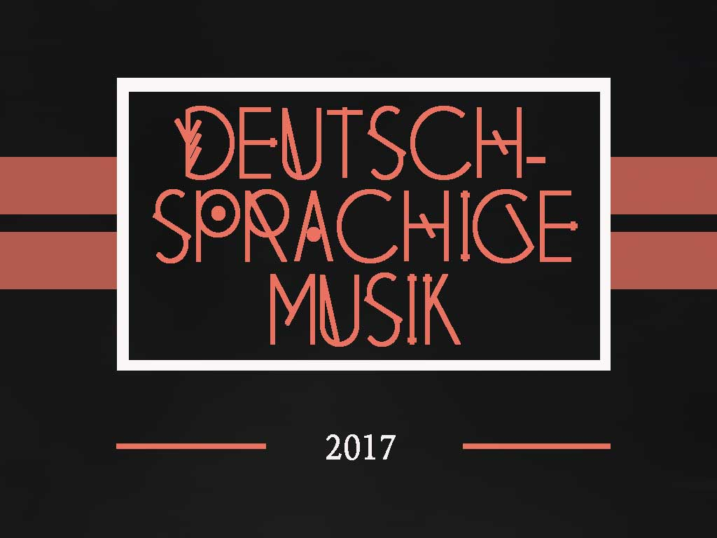 Deutschsprachige Musik - Meine Top 10 für 2017
