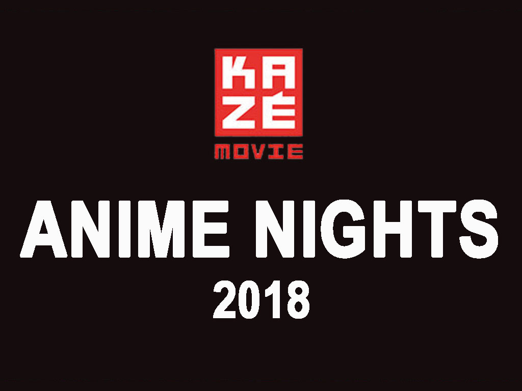 KAZÉ ANIME NIGHTS 2018