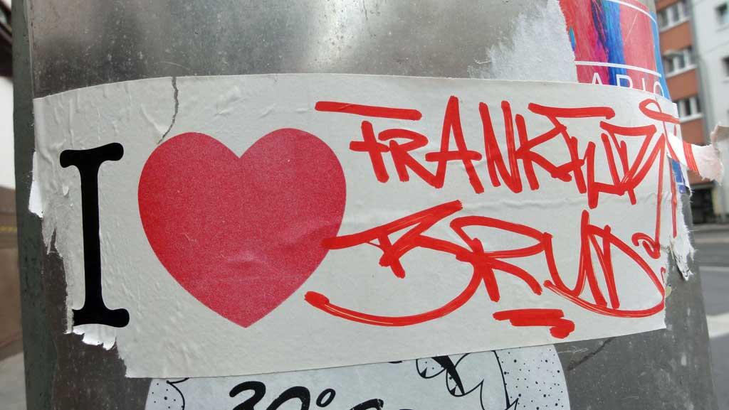 I love Frankfurt Brudi