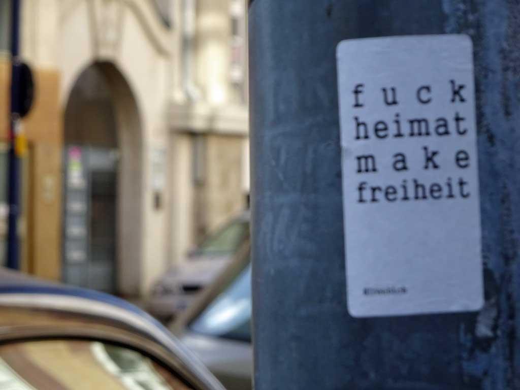 Fuck Heimat Make Freiheit