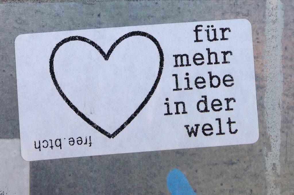 Für mehr Liebe in der Welt
