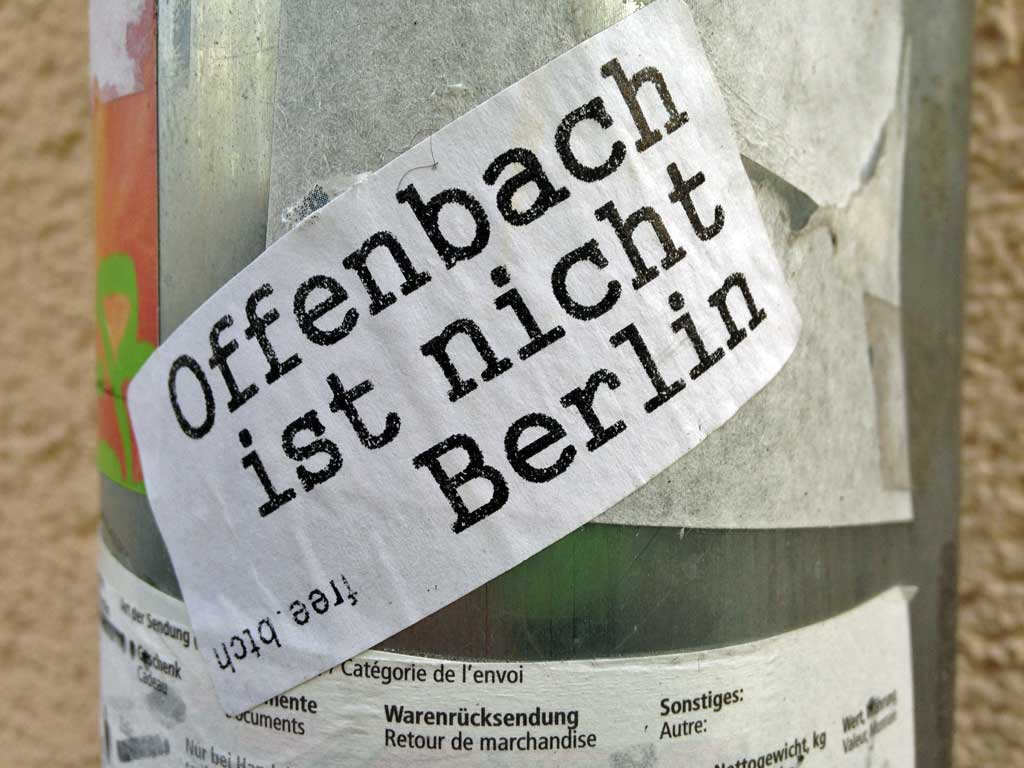 Offenbach ist nicht Berlin