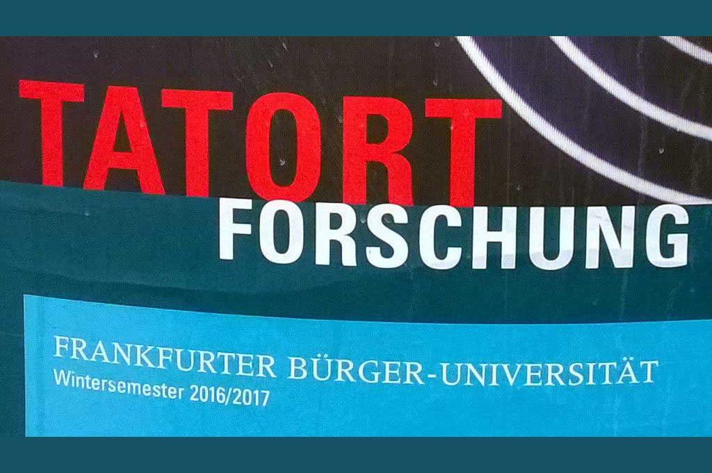 Frankfurter Bürger-Uni - Tatort Forschung