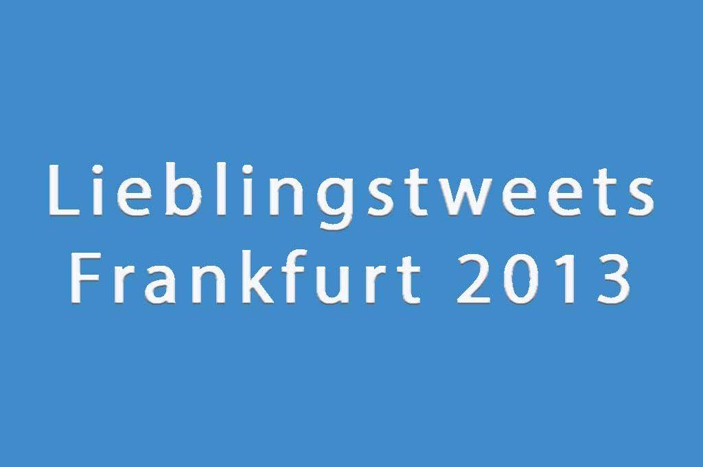 Lieblingstweets Frankfurt 2013