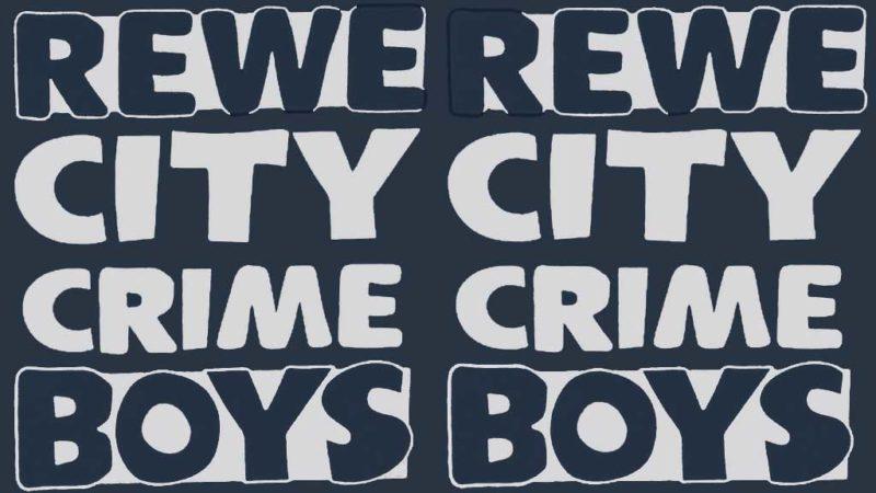 Rewe City Crime Boys