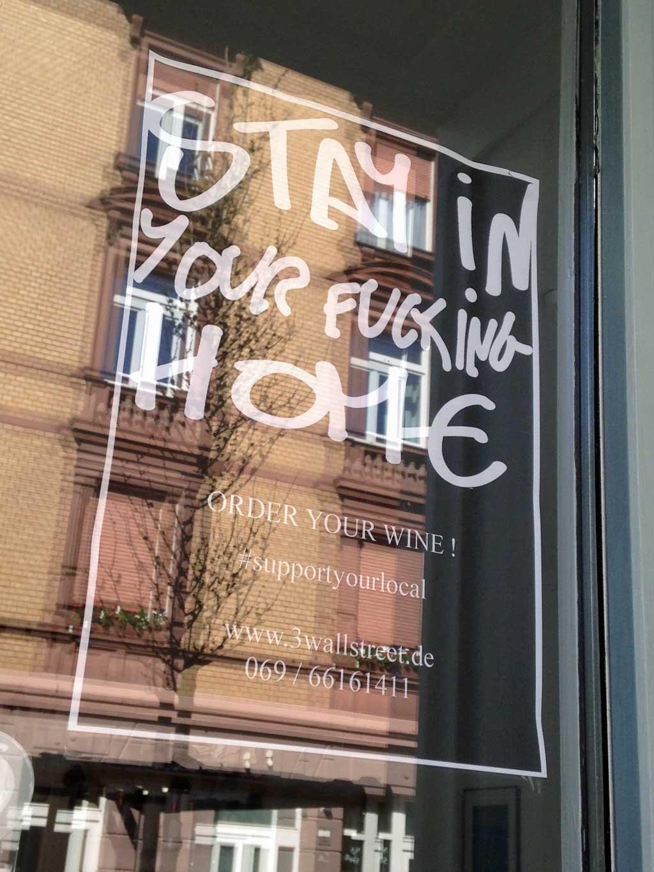 Corona in Frankfurt - Hinweis - Stay in your fucking home
