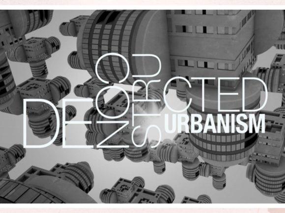 Deconstructed Urbanism