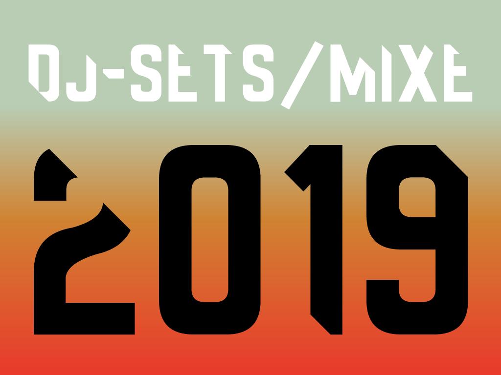 Die besten DJ-Sets und DJ-Mixe 2019