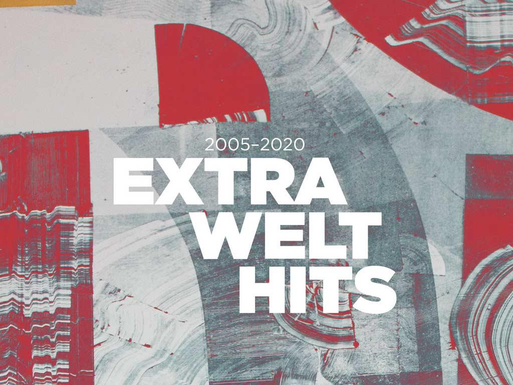 EXTRAWELT - HITS 2005-2020