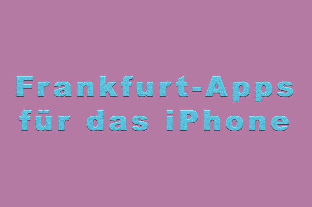 Frankfurt-Apps für das iPhone