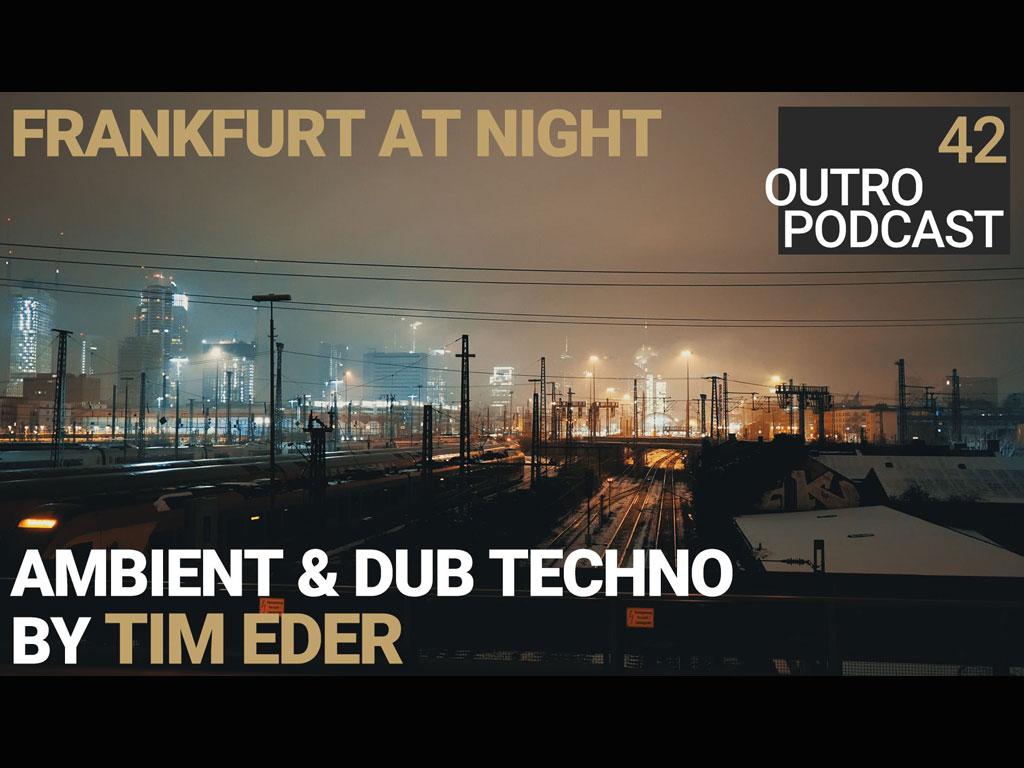 Outro Podcast in Frankfurt am Main mit Musikauswahl von Tim Eder