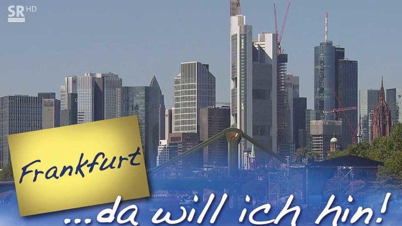 Frankfurt... da will ich hin!