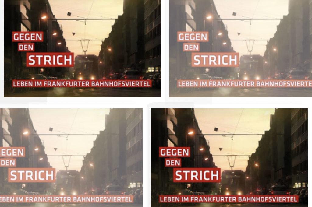 Gegen den Strich - Leben im Frankfurter Bahnhofsviertel