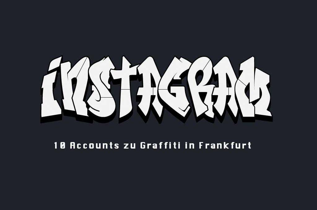 Graffiti aus Frankfurt auf Instagram