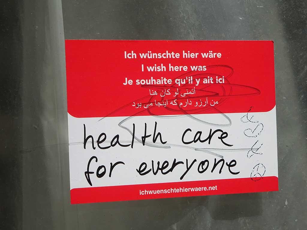Ich wünschte hier wäre health care for everyone