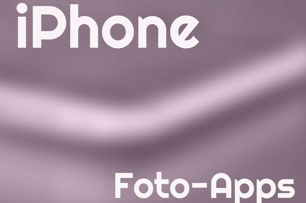 Foto-Apps für das iPhone