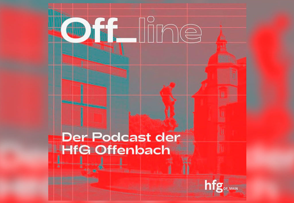 Off_line - Der Podcast der HfG Offenbach