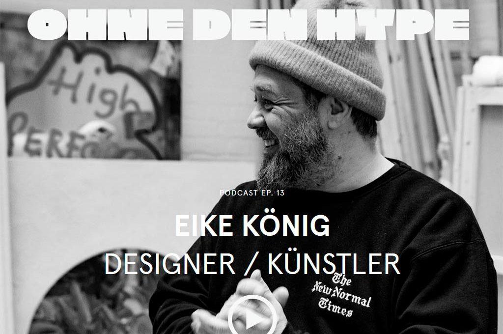 Ohne den Hype mit Designer und Künstler Eike König