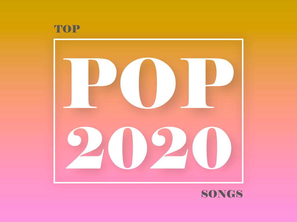 Top Songs Pop Music 2020