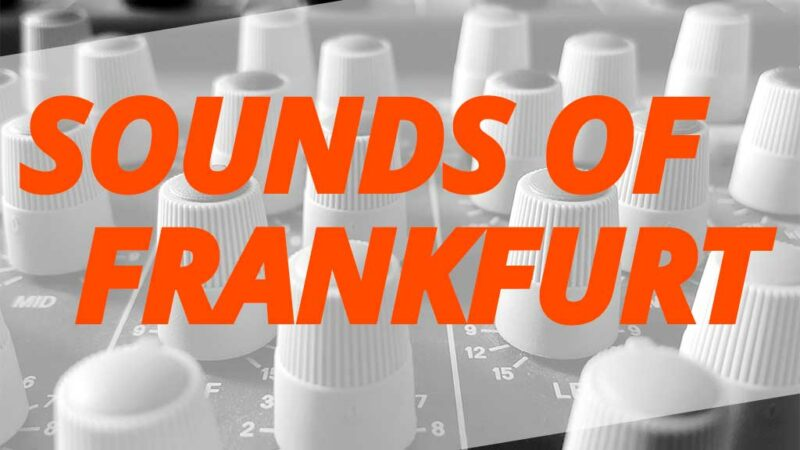 SOUNDS OF FRANKFURT