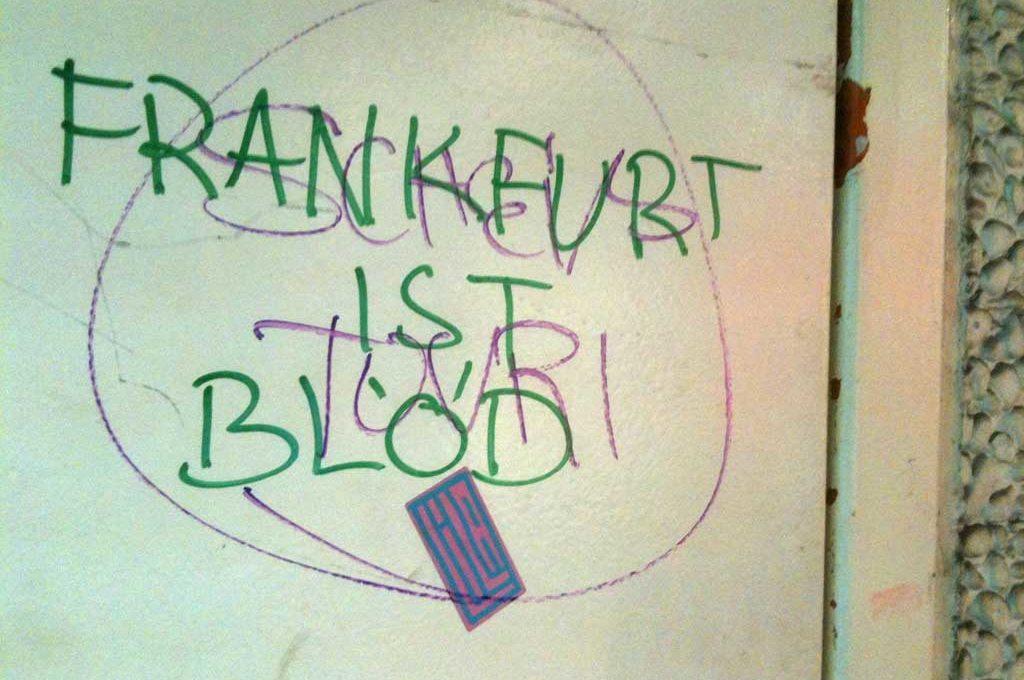 Scheiß Touri - Frankfurt ist blöd