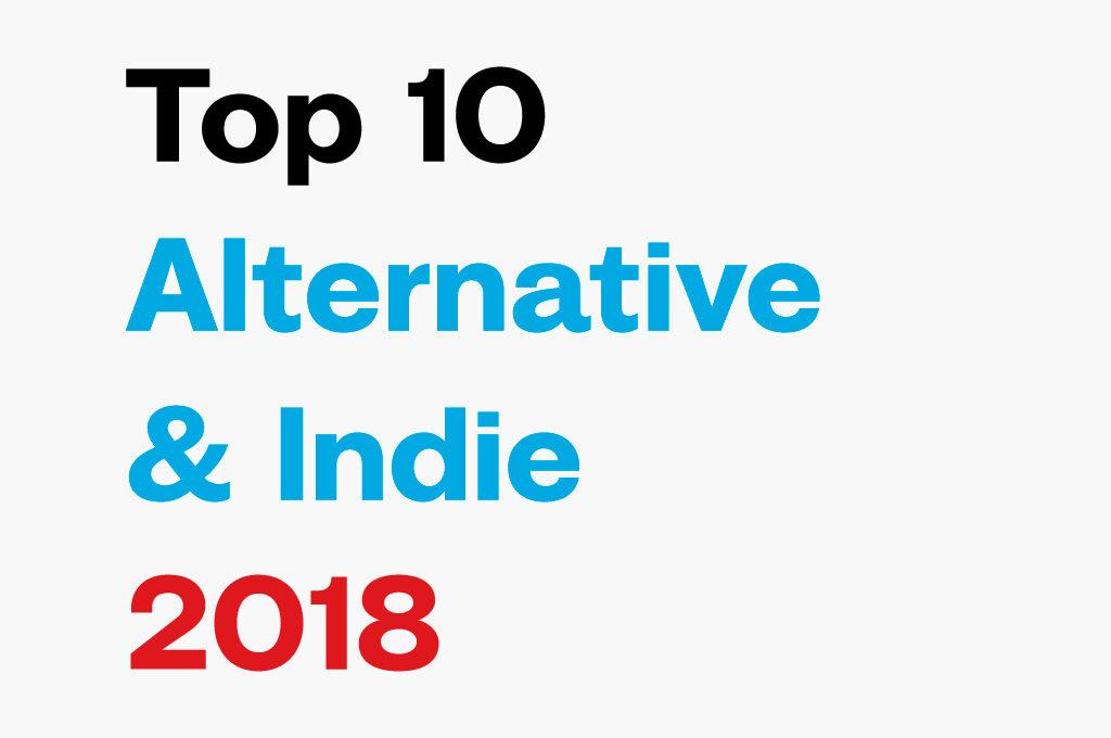 Top 10 Alternative & Indie Music 2018