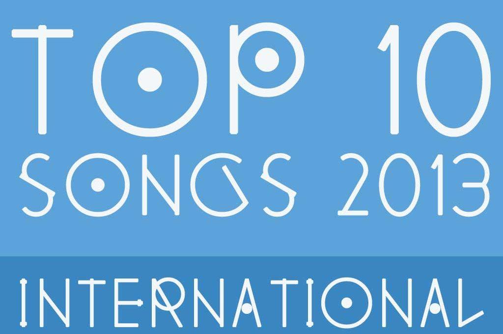 Top 10 - Songs 2013 - International