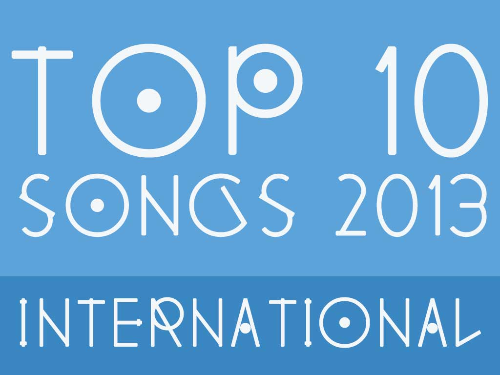 Top 10 - Songs 2013 - International