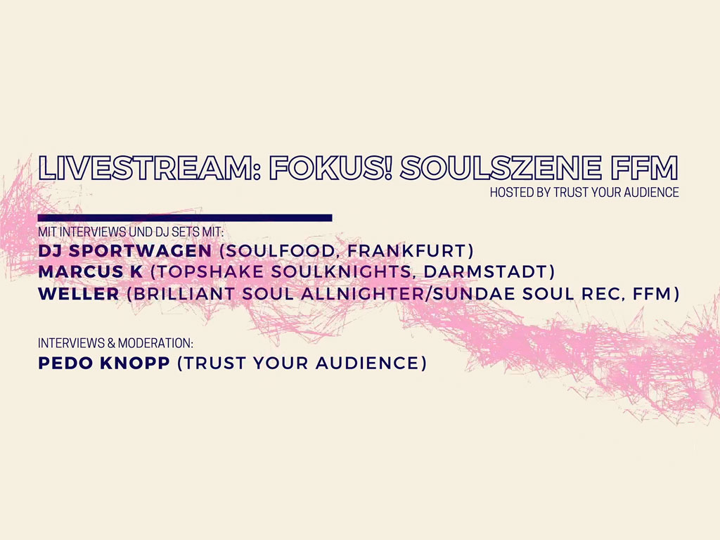 Trust Your Audience - FOKUS! - Soulszene Frankfurt