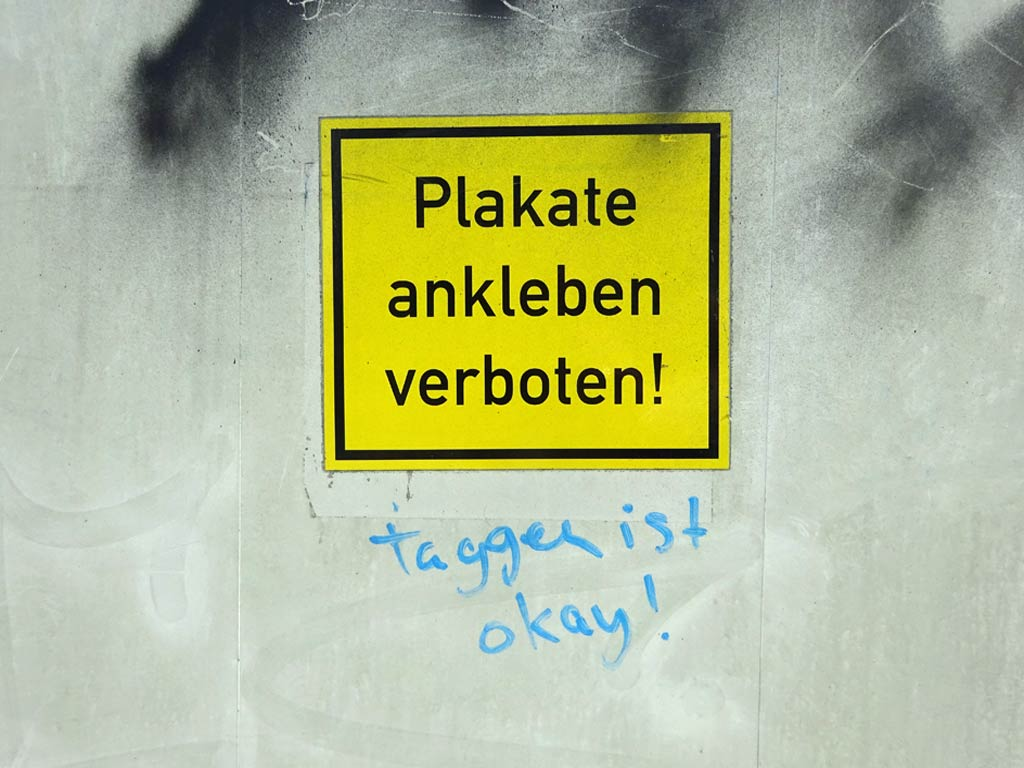 Plakate ankleben verboten - Taggen ist okay!