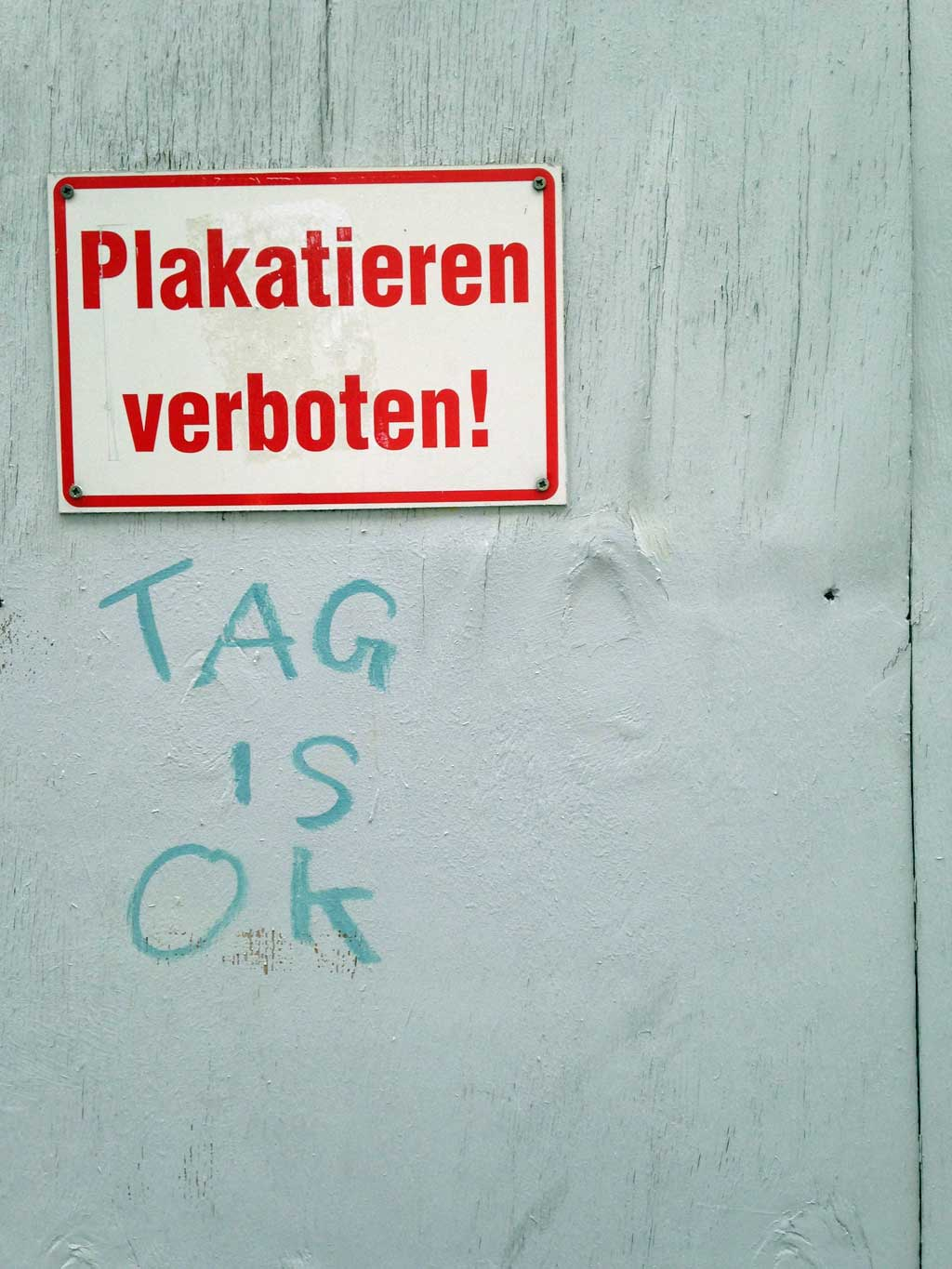 Plakatieren verboten - Tag is OK